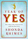 A Review of Year of Yes: How to Dance It Out, Stand In the Sun and Be Your Own PersonbyKezkim
