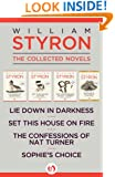 William Styron: The Collected Novels: Lie Down in Darkness, Set This House on Fire, The Confessions of Nat Turner, and Sophie's Choice