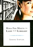 Mina Fox Meets the Lady of the Library