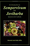 An Introduction to Sempervivum and Jovibarba Species and Cultivars