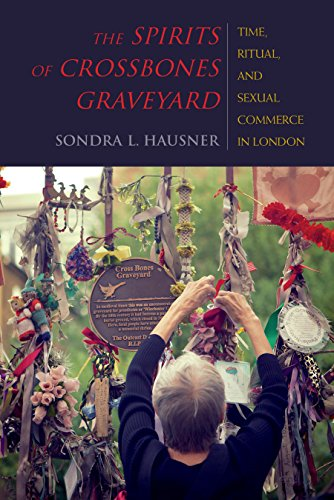 The Spirits of Crossbones Graveyard: Time, Ritual, and Sexual Commerce in London PDF