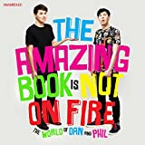 The Amazing Book Is Not on Fire: The World of Dan and Phil (audio edition)