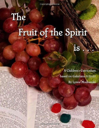 The Fruit of the Spirit is . . .