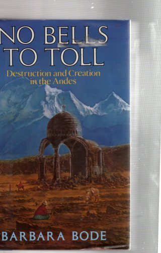 No Bells to Toll Destruction & Creation in the Andes, Bode