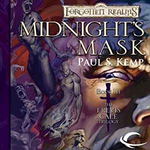 Midnight's Mask: Forgotten Realms: Erevis Cale Trilogy, Book 3 | [Paul S. Kemp]