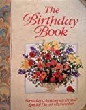 The Birthday Book: Birthdays, Anniversaries and Special Days to Remember (0831706899) by Jane Newdick