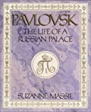 Pavlovsk : The Life of a Russian Palace