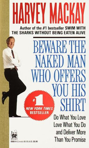 Beware the Naked Man Who Offers You His Shirt, HARVEY MACKAY