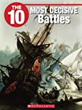 img - for The 10 Most Decisive Battles (10 (Franklin Watts)) book / textbook / text book