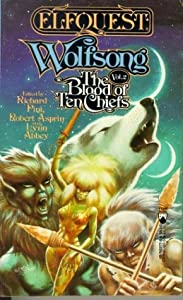 Wolfsong (Blood of Ten Chiefs) by Richard Pini, Robert Asprin and Lynn Abbey