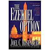 The Ezekiel Option (Political Thrillers Option #3) ~ Joel C. Rosenberg