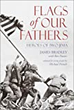 Flags of Our Fathers: Heroes of Iwo Jima (Youth Edition) (0385729324) by Bradley, James