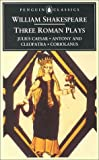 Three Roman Plays (Penguin Classics) (0140434615) by Shakespeare, William