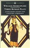 Three Roman Plays (Penguin Classics) (0140434615) by Shakespeare, William
