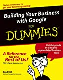 Building Your Business with Google for Dummies (For Dummies (Computers))