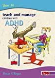 How to Teach and Manage Children with ADHD