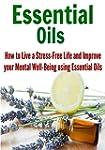 Essential Oils: How to Live a Stress-...
