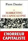 Le Marketing de l'apocalypse par Dauzier