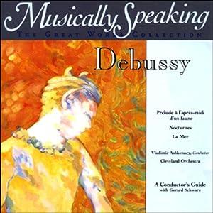 Conductor's Guide to Debussy's Prelude, Nocturnes, & La Mer | [Gerard Schwarz]