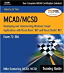 MCAD/MCSD Training Guide (70-306): De...