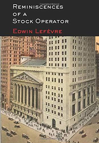Reminiscences of a Stock Operator [Lefèvre, Edwin] (Tapa Blanda)