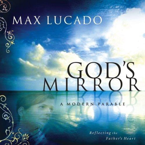 Gods Mirror, MAX LUCADO