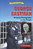 img - for George Eastman: Bringing Photography to the People (Historical American Biographies) book / textbook / text book