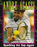 Andre Agassi: Reaching the Top--Again (Sports Achievers Biographies)