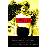 I Was #87: A Deaf Woman's Ordeal of Misdiagnosis, Institutionalization and Abuseby Anne M. Bolander