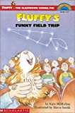 Fluffy's Funny Field Trip (Hello Reader Level 3)