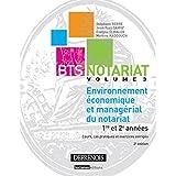BTS Notariat : Volume 3, Environnement économique et managérial du notariat