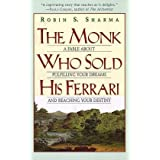 "The Monk Who Sold His Ferrari: A Fable About Fulfilling Your Dreams & Reaching Your Destinyvon ""Robin S. Sharma"""
