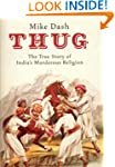 Thug: The True Story of India's Murde...