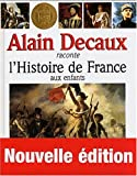 Alain Decaux raconte l'Histoire (French Edition)