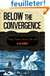 Below the Convergence - Voyages Towar...