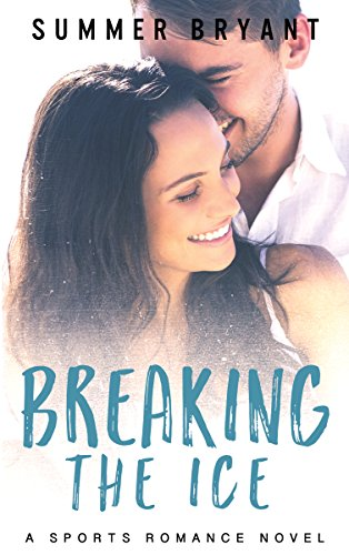 breaking-the-ice-a-sports-romance-novel-ice-breaker-series-book-1-english-edition