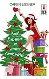 Noël, l'amour et autres contrariétés