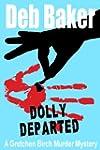 Dolly Departed (A Gretchen Birch Murd...