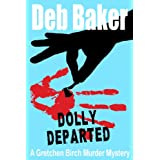 Dolly Departed (A Gretchen Birch Murder Mystery Book 3)by Deb Baker