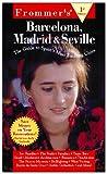 Frommer's Barcelona, Madrid & Seville (1st Ed.) (0028611594) by Porter, Darwin