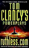 Ruthless.com (Tom Clancy's Power Plays) (0140279245) by Clancy, Tom