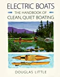 Electric Boats: The Handbook of Clean, Quiet Boating