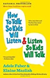 How to Talk So Kids Will Listen & Listen So Kids Will Talk by Faber, Adele, Mazlish, Elaine Updated edition [Paperback(2012)]