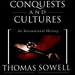Conquests and Cultures: An International History | Thomas Sowell