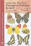 echange, troc Tom Tolman, Richard Lewington - Guide des papillons d'Europe et d'Afrique du Nord : 440 espèces illustrées en 2000 dessins en couleurs