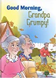 Good Morning, Grandpa Grumpy! (Stories to Grow by)