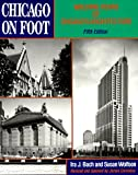 Chicago on Foot: Walking Tours of Chicagos Architecture