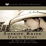 Sheriff Bride Dan's Story | Cheryl Williford