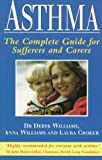 Asthma: The Complete Guide for Sufferers and Carers (0749916060) by Williams, Deryk