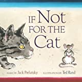 If Not for the Cat (Horn Book Fanfare List (Awards)) (0060596775) by Prelutsky, Jack